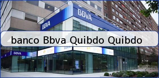<b>banco Bbva Quibdo Quibdo</b>