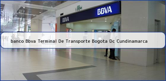 <b>banco Bbva Terminal De Transporte Bogota Dc Cundinamarca</b>