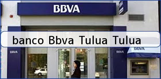 <b>banco Bbva Tulua Tulua</b>