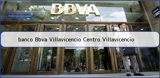 <b>banco Bbva Villavicencio Centro Villavicencio</b>