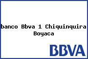 <i>banco Bbva 1 Chiquinquira Boyaca</i>
