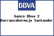 <i>banco Bbva 2 Barrancabermeja Santander</i>