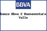 <i>banco Bbva 2 Buenaventura Valle</i>
