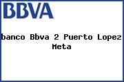 <i>banco Bbva 2 Puerto Lopez Meta</i>