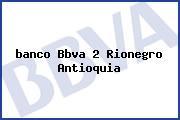 <i>banco Bbva 2 Rionegro Antioquia</i>