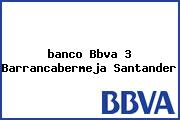 <i>banco Bbva 3 Barrancabermeja Santander</i>