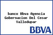 <i>banco Bbva Agencia Gobernacion Del Cesar Valledupar</i>