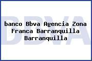 <i>banco Bbva Agencia Zona Franca Barranquilla Barranquilla</i>