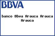 Telefono banco bbva arauca consulta sisben araucaarauca - Horario oficinas bbva madrid ...
