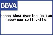 <i>banco Bbva Avenida De Las Americas Cali Valle</i>