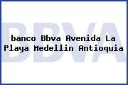 Banco bbva la playa medellin ver telefono del banco bbva for Telefono oficina bbva