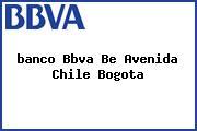 <i>banco Bbva Be Avenida Chile Bogota</i>