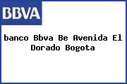 <i>banco Bbva Be Avenida El Dorado Bogota</i>