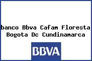 <i>banco Bbva Cafam Floresta Bogota Dc Cundinamarca</i>