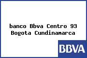 <i>banco Bbva Centro 93 Bogota Cundinamarca</i>