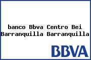 <i>banco Bbva Centro Bei Barranquilla Barranquilla</i>