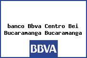 <i>banco Bbva Centro Bei Bucaramanga Bucaramanga</i>