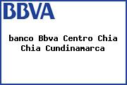 <i>banco Bbva Centro Chia Chia Cundinamarca</i>