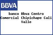 <i>banco Bbva Centro Comercial Chipichape Cali Valle</i>