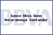 <i>banco Bbva Dann Bucaramanga Santander</i>