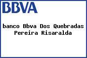 <i>banco Bbva Dos Quebradas Pereira Risaralda</i>