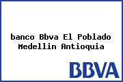<i>banco Bbva El Poblado Medellin Antioquia</i>