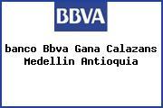 <i>banco Bbva Gana Calazans Medellin Antioquia</i>
