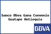 <i>banco Bbva Gana Convenio Guatape Antioquia</i>