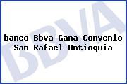 <i>banco Bbva Gana Convenio San Rafael Antioquia</i>