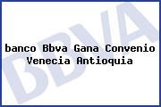 <i>banco Bbva Gana Convenio Venecia Antioquia</i>