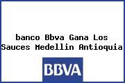 <i>banco Bbva Gana Los Sauces Medellin Antioquia</i>