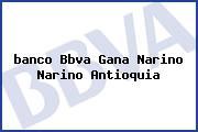 <i>banco Bbva Gana Narino Narino Antioquia</i>