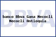 <i>banco Bbva Gana Necocli Necocli Antioquia</i>
