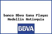 <i>banco Bbva Gana Playas Medellin Antioquia</i>