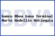 <i>banco Bbva Gana Terminal Norte Medellin Antioquia</i>