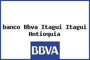 <i>banco Bbva Itagui Itagui Antioquia</i>