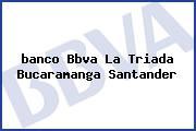 <i>banco Bbva La Triada Bucaramanga Santander</i>