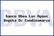 <i>banco Bbva Las Aguas Bogota Dc Cundinamarca</i>