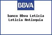 <i>banco Bbva Leticia Leticia Antioquia</i>