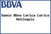 <i>banco Bbva Lorica Lorica Antioquia</i>