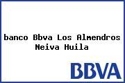 <i>banco Bbva Los Almendros Neiva Huila</i>