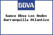 <i>banco Bbva Los Andes Barranquilla Atlantico</i>