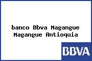 <i>banco Bbva Magangue Magangue Antioquia</i>