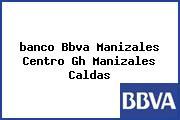 <i>banco Bbva Manizales Centro Gh Manizales Caldas</i>