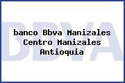 <i>banco Bbva Manizales Centro Manizales Antioquia</i>