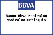<i>banco Bbva Manizales Manizales Antioquia</i>
