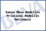 <i>banco Bbva Medellin Principal Medellin Antioquia</i>