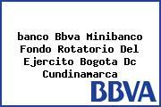 <i>banco Bbva Minibanco Fondo Rotatorio Del Ejercito Bogota Dc Cundinamarca</i>
