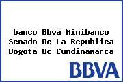 <i>banco Bbva Minibanco Senado De La Republica Bogota Dc Cundinamarca</i>
