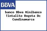 <i>banco Bbva Minibanco Tintalito Bogota Dc Cundinamarca</i>